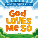 God Loves Me So (feat. Casey Darnell)/North Point Kids