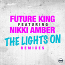 The Lights On (Remixes) (feat. Nikki Amber)/Future King