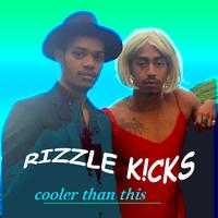 Cooler Than This/Rizzle Kicks
