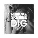Dig/Micky Skeel