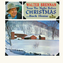 'Twas The Night Before Christmas...Back Home/Walter Brennan