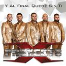 Y Al Final Quedé Sin Ti/Proyecto X
