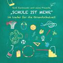 Schule ist mehr - 14 Lieder für die Grundschulzeit/Rolf Zuckowski und seine Freunde