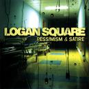 Pessimism & Satire/Logan Square