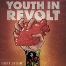 Love Is A Liar's Game/Youth in Revolt
