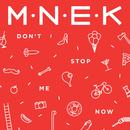 Don't Stop Me Now/MNEK