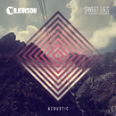 Sweet Lies (Acoustic) (feat. Karen Harding)/Wilkinson