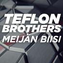 Meijän biisi (Liiga Anthem)/Teflon Brothers