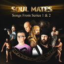 Soul Mates: Songs From Series 1 & 2/Soul Mates