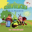 Komm mit und sing mit uns (Musik-Hörspiel)/Glühwürmchen und die Musikanten