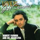 Love Is.../José Carreras, Robert Farnon And His Orchestra