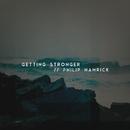Getting Stronger/Philip Hamrick