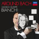 Around Bach/Massimo Giuseppe Bianchi