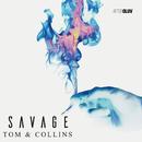 Savage/Tom & Collins