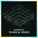 Meteorite (Acoustic)/Years & Years