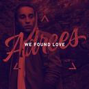 We Found Love/Adrees