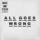 All Goes Wrong (Dawn Wall Remix) (feat. Tom Grennan)/Chase & Status