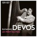 La part du fou (1974 - 1977) (Live)/Raymond Devos