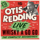 Live At The Whisky A Go Go: The Complete Recordings/Otis Redding