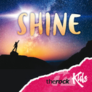 Shine/The Rock Kids