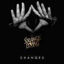 Changes/Strange Loving