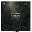 Criminal (B L A N K  Remix) (feat. Los Rakas, Far East Movement)/Rell The Soundbender