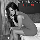 Lie To Me (feat. Lafame)/Krisha