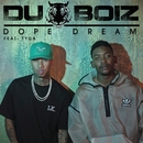 Dope Dreams (feat. Tyga)/Du Boiz