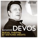 Poésie, théâtre, sketches inédits (1959 - 1969)/Raymond Devos