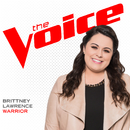 Warrior (The Voice Performance)/Brittney Lawrence