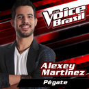 Pégate (The Voice Brasil 2016)/Alexey Martinez
