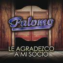Le Agradezco A Mi Socio/Palomo