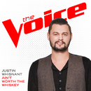 Ain't Worth The Whiskey (The Voice Performance)/Justin Whisnant