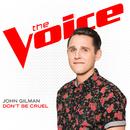 Don't Be Cruel (The Voice Performance)/John Gilman
