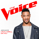 I Put A Spell On You (The Voice Performance)/Joe Maye