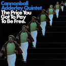 The Price You Got To Pay To Be Free (Live In Los Angeles/1970)/Cannonball Adderley Quintet