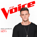 I Can't Help It (The Voice Performance)/Nick Hagelin