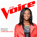 A Broken Wing (The Voice Performance)/Shalyah Fearing