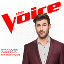 Can't Find My Way Home (The Voice Performance)/Ryan Quinn