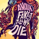 Fake It Till We Die/Anouk