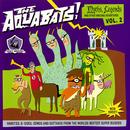 Myths, Legends And Other Amazing Adventures Vol. 2/The Aquabats!