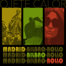 Madrid-Bilbao-Bollo/Ojete Calor