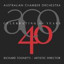 Celebrating 40 Years/Australian Chamber Orchestra, Richard Tognetti