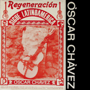 Regeneración Sigue Latinoamérica/Óscar Chávez