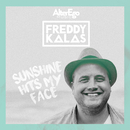 Sunshine Hits My Face/Freddy Kalas