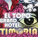 El Topo Grand Hotel/Timoria