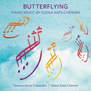 Butterflying: Piano Music By Elena Kats-Chernin/Tamara-Anna Cislowska, Elena Kats-Chernin
