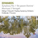 Edwards: Symphony No. 1 'Da Pacem Domine' / Maninyas / Yarrageh/Sydney Symphony Orchestra, Stuart Challender, David Porcelijn, Dene Olding, Ian Cleworth, Anthony Baldwin