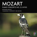 Mozart: Piano Concerto No. 25, KV503/Howard Shelley, Tasmanian Symphony Orchestra