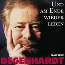 Und am Ende wieder leben/Franz Josef Degenhardt